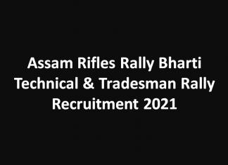 Assam Rifles Rally Bharti Technical & Tradesman Rally Recruitment 2021