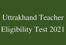 Uttrakhand Teacher Eligibility Test 2021 UTET 2021 Online Application